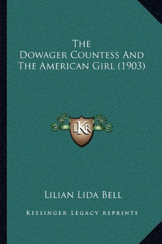 9781165093021: The Dowager Countess And The American Girl (1903)