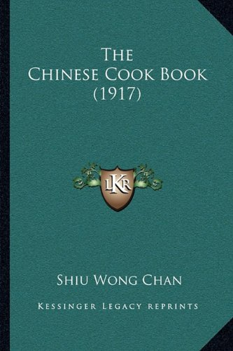 9781165093717: The Chinese Cook Book (1917)