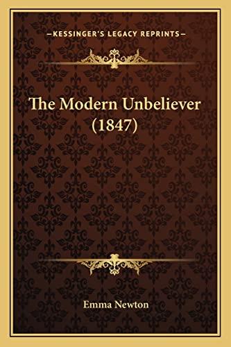 9781165094226: The Modern Unbeliever (1847)