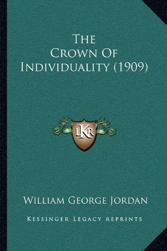 9781165094448: The Crown Of Individuality (1909)