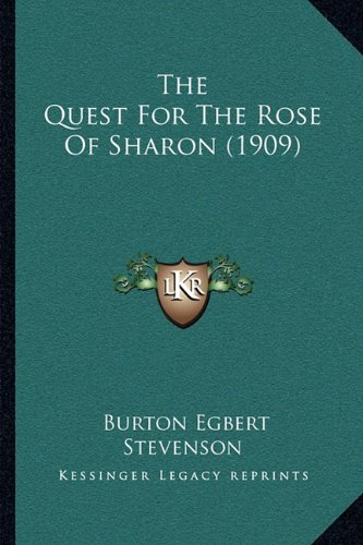 The Quest For The Rose Of Sharon (1909) (1165096145) by Burton Egbert Stevenson