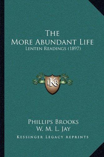 9781165096350: The More Abundant Life: Lenten Readings (1897)