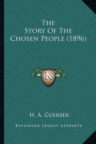 9781165097470: The Story Of The Chosen People (1896)