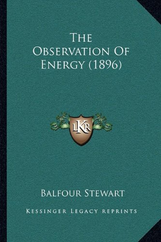 9781165099047: The Observation Of Energy (1896)
