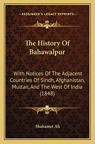 The History of Bahawalpur With Notices of: Shahamet Ali