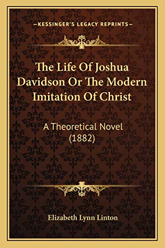 9781165104819: The Life Of Joshua Davidson Or The Modern Imitation Of Christ: A Theoretical Novel (1882)