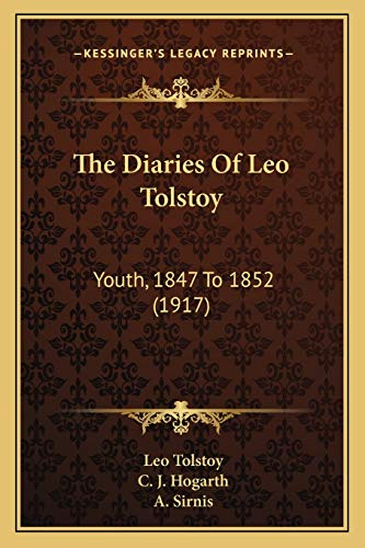 9781165106394: The Diaries of Leo Tolstoy: Youth, 1847 to 1852 (1917)