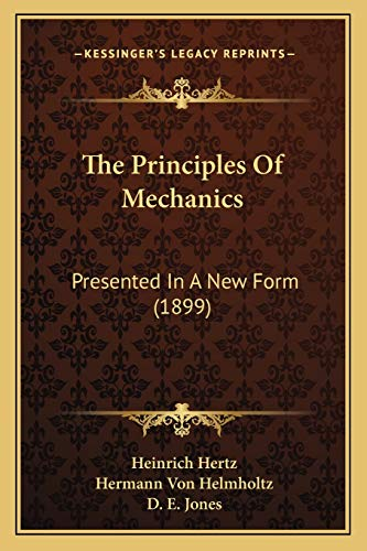 The Principles Of Mechanics: Presented In A