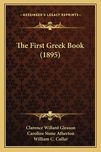 9781165108251: The First Greek Book (1895)