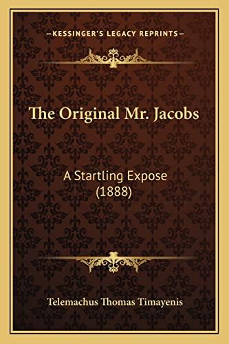9781165111237: The Original Mr. Jacobs: A Startling Expose (1888)