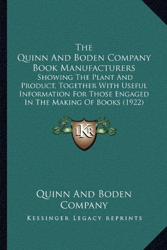 9781165113330: The Quinn And Boden Company Book Manufacturers: Showing The Plant And Product, Together With Useful Information For Those Engaged In The Making Of Books (1922)