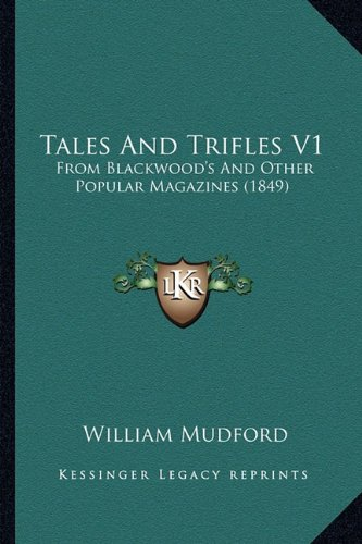 9781165115013: Tales And Trifles V1: From Blackwood's And Other Popular Magazines (1849)