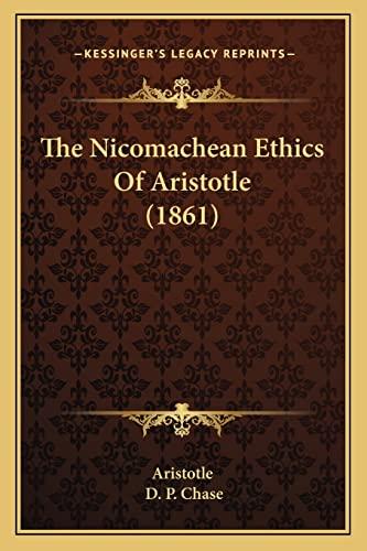 9781165116980: The Nicomachean Ethics Of Aristotle (1861)