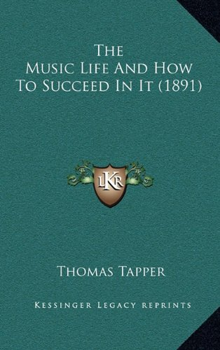 9781165117468: The Music Life And How To Succeed In It (1891)