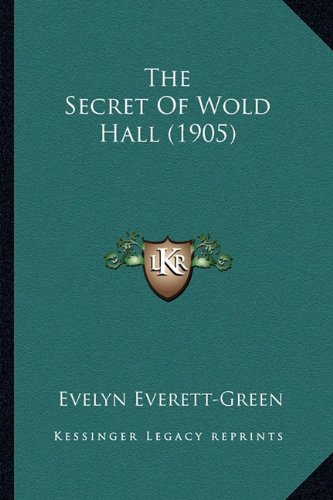 9781165117871: The Secret Of Wold Hall (1905)