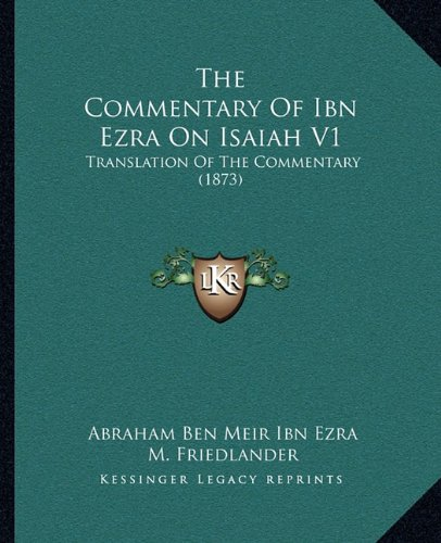 The Commentary Of Ibn Ezra On Isaiah V1: Translation Of The Commentary (1873) (1165119617) by Abraham Ben Meir Ibn Ezra