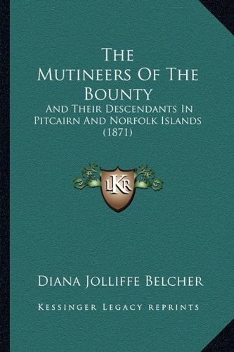 9781165122622: The Mutineers Of The Bounty: And Their Descendants In Pitcairn And Norfolk Islands (1871)