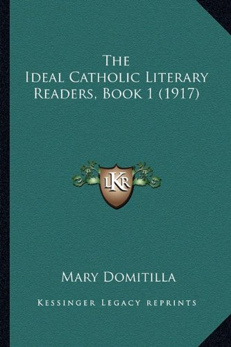 9781165122820: The Ideal Catholic Literary Readers, Book 1 (1917)