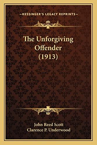 9781165123193: The Unforgiving Offender (1913)