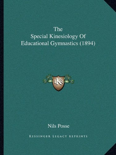 9781165123636: The Special Kinesiology Of Educational Gymnastics (1894)