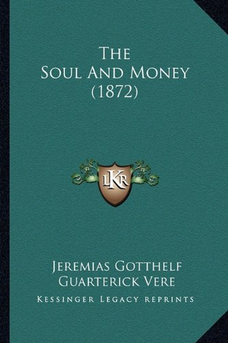 9781165123827: The Soul And Money (1872)