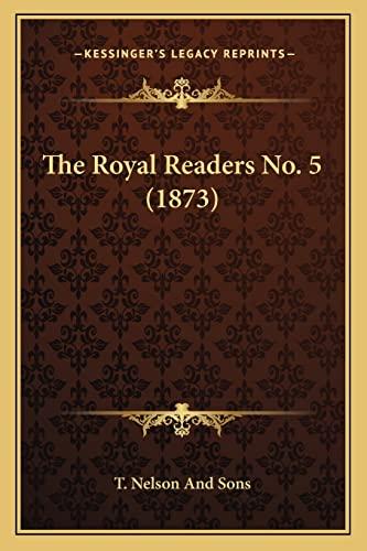 9781165128594: The Royal Readers No. 5 (1873)