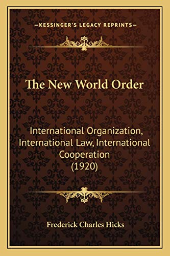 9781165131686: The New World Order: International Organization, International Law, International Cooperation (1920)
