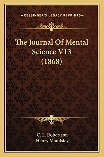 9781165134779: The Journal Of Mental Science V13 (1868)