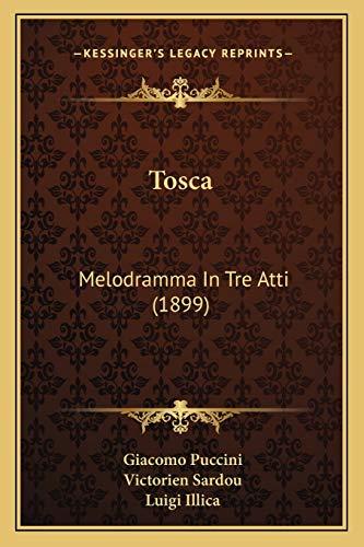 9781165137848: Tosca: Melodramma In Tre Atti (1899)