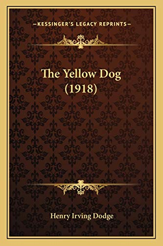 9781165139088: The Yellow Dog (1918)