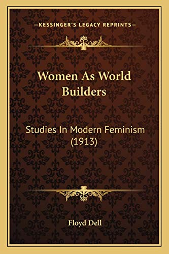 9781165140206: Women As World Builders: Studies In Modern Feminism (1913)