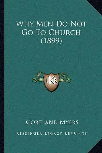 9781165143801: Why Men Do Not Go to Church (1899)