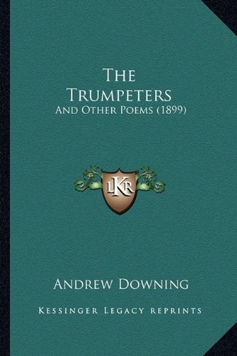 9781165145164: The Trumpeters: And Other Poems (1899)