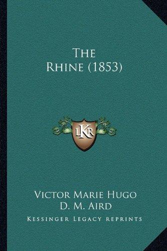 The Rhine (1853): Hugo, Victor Marie; Aird, D.M.