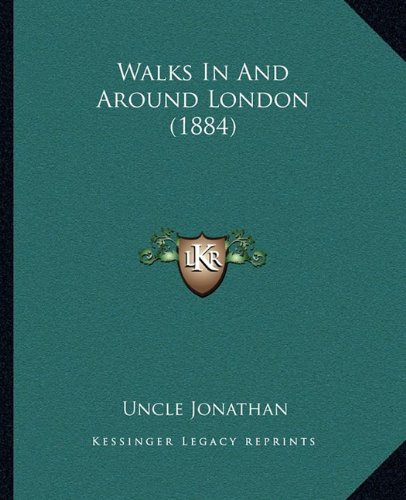 9781165145614: Walks In And Around London (1884)