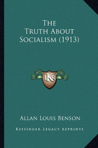 9781165146314: The Truth About Socialism (1913)
