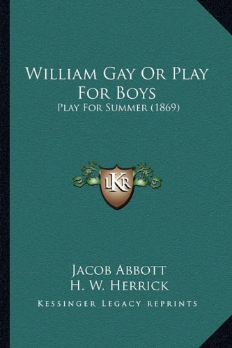 9781165147526: William Gay or Play for Boys: Play for Summer (1869)
