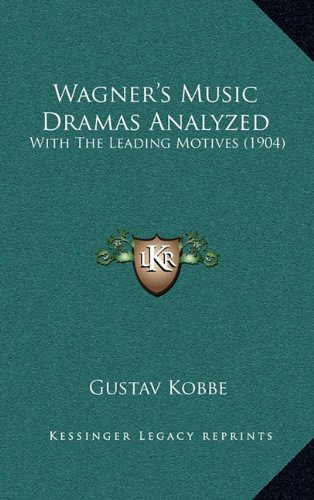 9781165150663: Wagner's Music Dramas Analyzed: With The Leading Motives (1904)