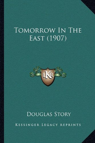 9781165152865: Tomorrow in the East (1907)