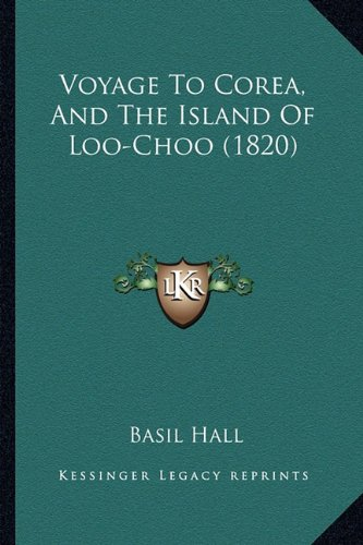 9781165153213: Voyage To Corea, And The Island Of Loo-Choo (1820)