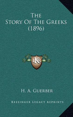 9781165154319: The Story Of The Greeks (1896)