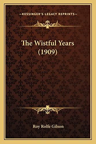 9781165157037: The Wistful Years (1909)