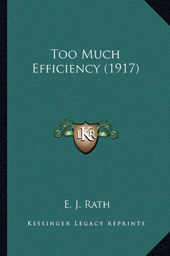 9781165157099: Too Much Efficiency (1917)