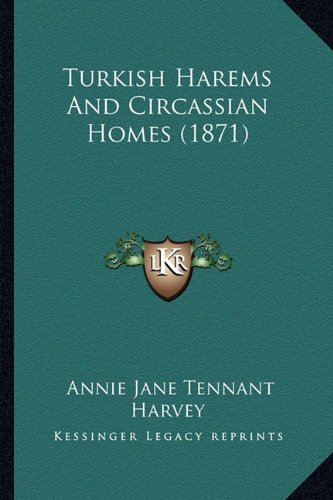 9781165158140: Turkish Harems And Circassian Homes (1871)