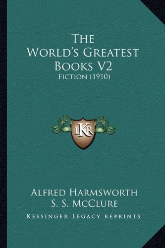 9781165159260: The World's Greatest Books V2: Fiction (1910)