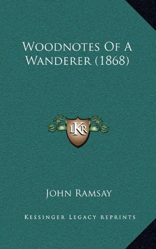 Woodnotes Of A Wanderer (1868) (1165160390) by Ramsay, John