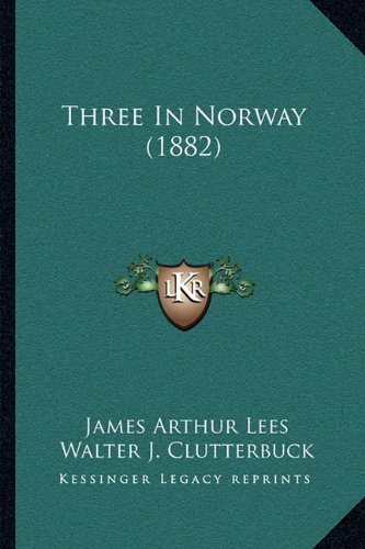 9781165160440: Three In Norway (1882)