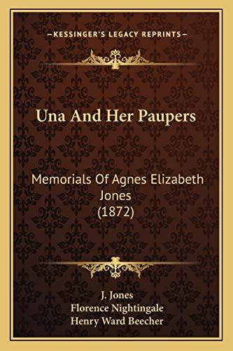 9781165164981: Una And Her Paupers: Memorials Of Agnes Elizabeth Jones (1872)