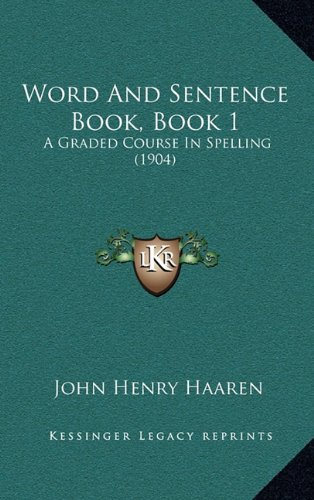 9781165169375: Word And Sentence Book, Book 1: A Graded Course In Spelling (1904)