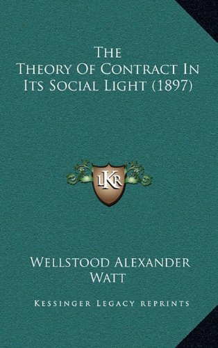 9781165170746: The Theory Of Contract In Its Social Light (1897)